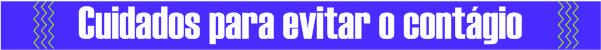 Cuidados para eviatr o contágio pela COVID-19 | Bárions Produções